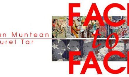 """""""FACE to FACE"""" – Lucian Muntean & Aurel Tar @ Galeria Luceafărul"""