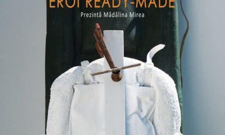 """Mihai Rusen """"Eroi Ready-made"""" @ Centrul Cultural """"Palatele Brâncovenești de la Porțile Bucureștiului"""""""