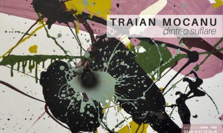 """Traian Mocanu, expoziția de pictură """"Dintr-o suflare"""" @ Galeria de artă DANA, Iași"""
