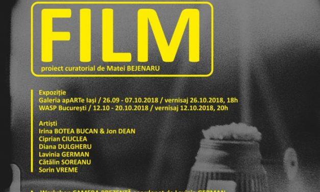 """Lansarea expoziției """"Film – proiect curatorial"""" în Iași și București"""