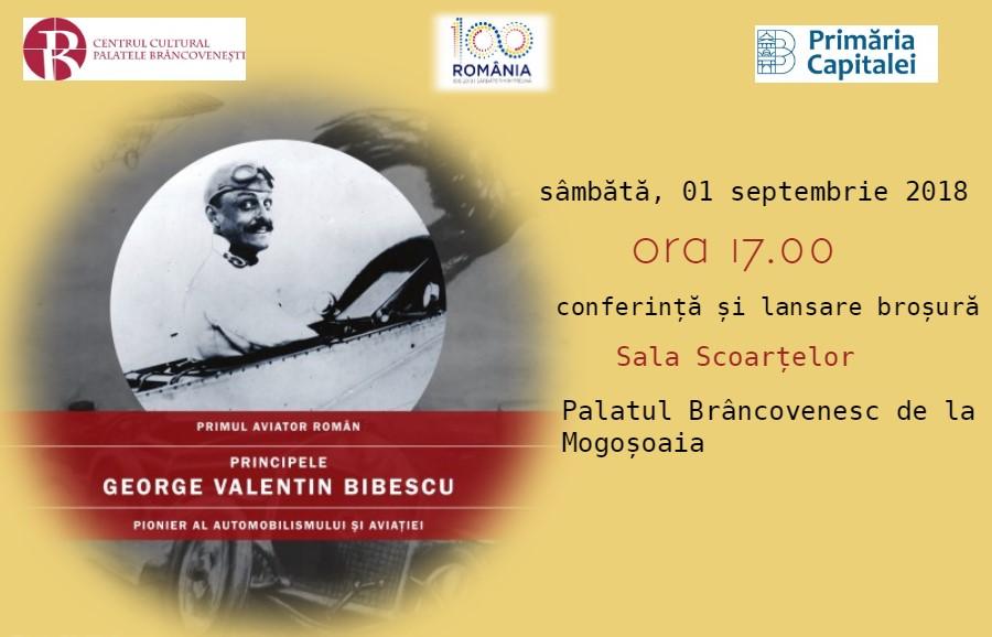 """Conferința:George Valentin Bibescu – primul aviator român @ Centrul Cultural """"Palatele Brâncovenești de la Porțile Bucureștiului"""""""