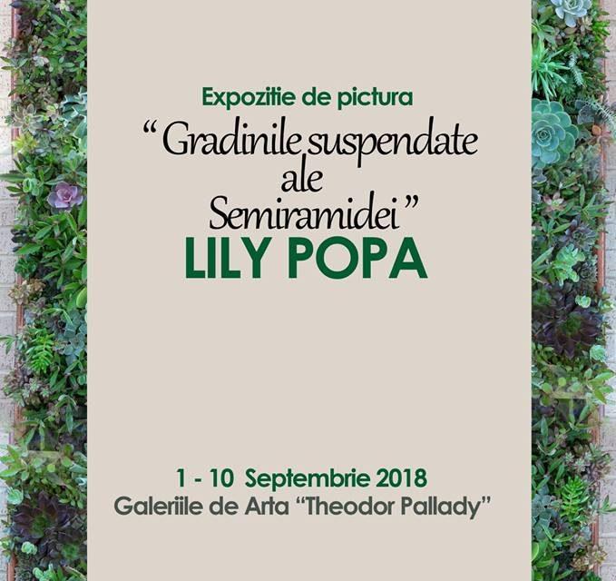 """EXPOZIȚIE DEPICTURĂ LILY POPA """"GRĂDINILE SUSPENDATE ALE SEMIRAMIDEI""""@ GALERIA DE ARTĂ """"TH. PALLADY"""", Iași"""