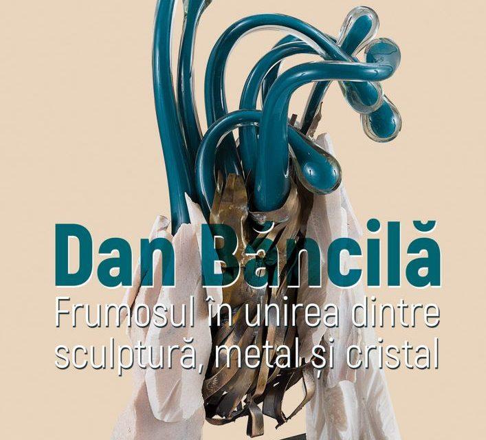 """Expoziție Dan Băncilă """"Frumosul în unirea dintre sculptură, metal și cristal"""" în Sala Mare a ICR"""