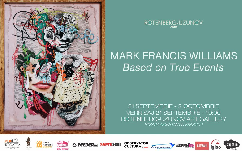 "Expoziție Mark Francis Williams ""Based on True Events"" @ Rotenberg-Uzunov Art Gallery, București"