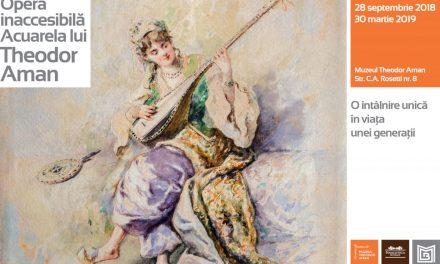 """Expoziției """"Opera Inaccesibilă – Acuarela lui Theodor Aman"""" @ Muzeul Theodor Aman"""