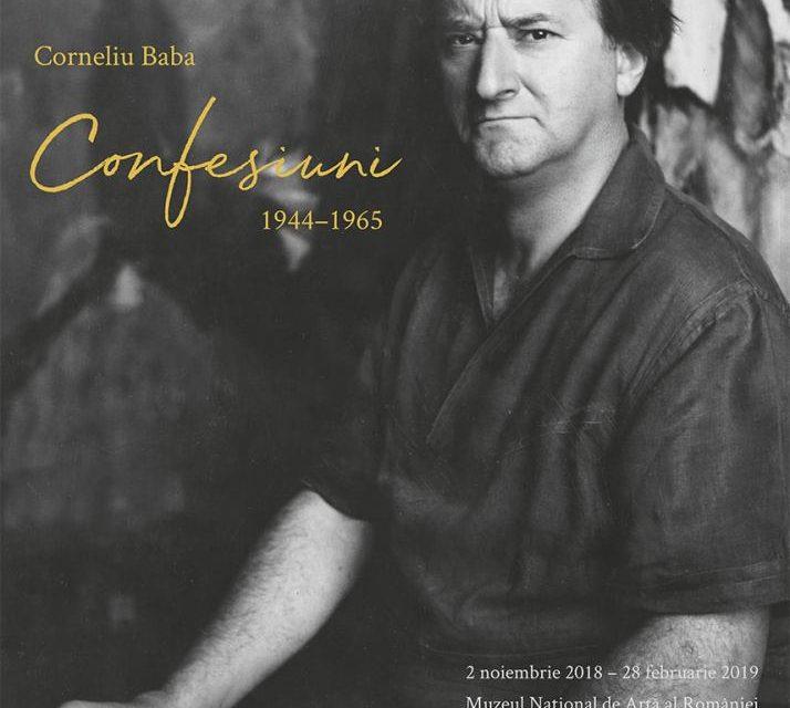 """Expoziția """"Corneliu Baba. Confesiuni 1944 – 1965"""" @ Muzeul Național de Artă al României"""