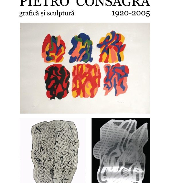 Expoziția de sculptură și grafică a artistului italianPIETRO CONSAGRA (1920-2005) @ GALERIA DE ARTĂ CONTEMPORANĂ ŞI DESIGNGALATECA, București