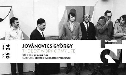 Expoziție György Jovánovics: The Best Work of My Life @ Quadro 21 Gallery, Cluj