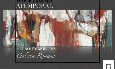 """Expoziție Tudor Zbârnea """"ATEMPORAL"""" @ GALERIA ROMANĂ, București"""