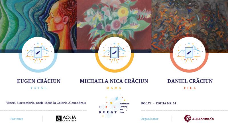 Romanian Century Art Tour – Ediția XIV: Eugen Crăciun, Michaela Nica Crăciun, Daniel Crăciun @ Galeria Alexandra's, București