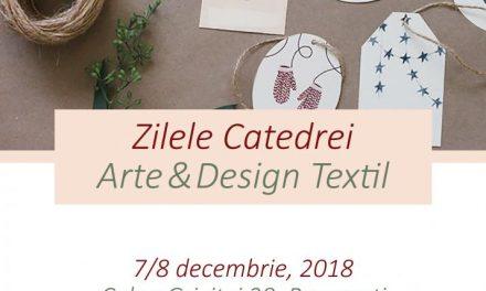 Zilele Catedrei Arte & Design Textil @ Universitatea Națională de Arte, București