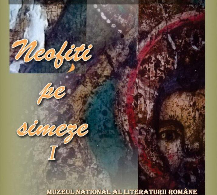 """Expoziție """"Neofiți pe simeze I"""" @ Muzeul Național al Literaturii Române"""