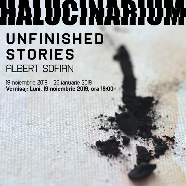 "Expoziție Albert Sofian, ""Unfinished stories"" @ Galeria Halucinarium, București"