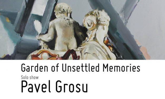 """Expoziție personală Pavel Grosu """"Grădina amintirilor neliniștite"""" @ Galeria Sector 1, București"""