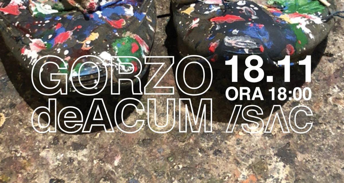 GORZOdeACUM @ /SAC, București