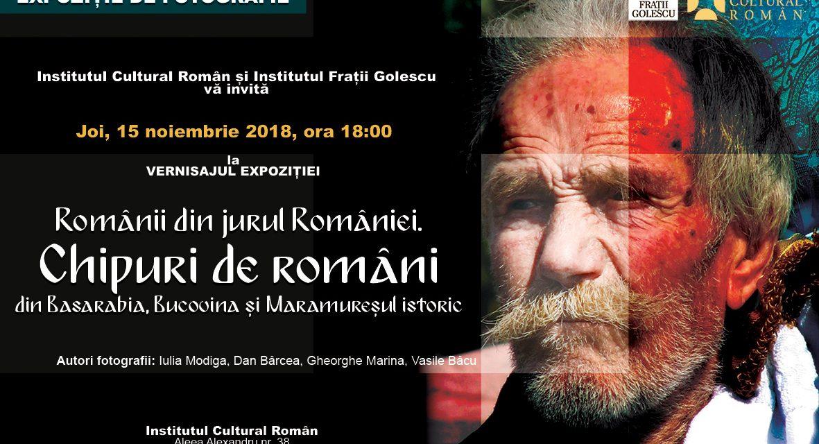 """Expoziţia """"Românii din jurul României. Chipuri de români din Basarabia, Bucovina și Maramureșul istoric"""", vernisată la ICR"""