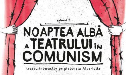 """""""Noaptea albă a teatrului în comunism – episodul I"""" la Timișoara"""