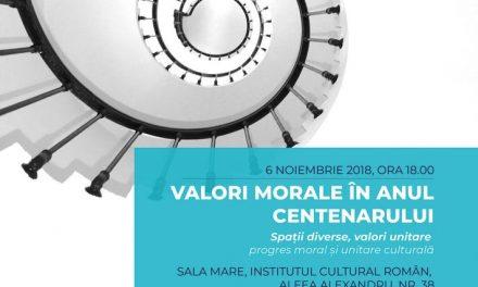 Valori morale în Anul Centenarului @ Institutul Cultural Român, București