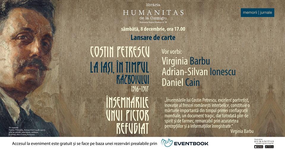 """Lansare de carte Costin Petrescu, """"Însemnările unui pictor refugiat. 1916-1917"""""""