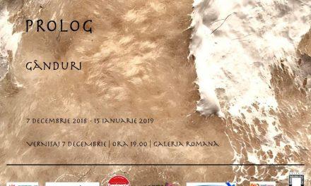 """Expoziție grupul Prolog """"Gânduri"""" @ Galeria Romană, București"""