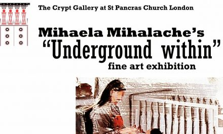 "Expoziție Mihaela Mihalache ""Underground within"" @ The Crypt Gallery (St Pancras), Londra"