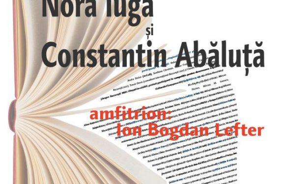 Nora Iuga şi Constantin Abăluţă @ Cafeneaua critică