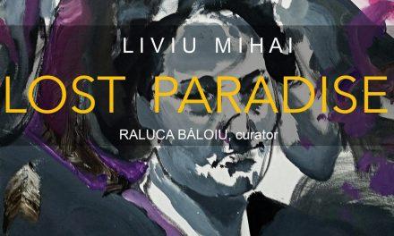 """Expoziție Liviu Mihai """"Lost Paradise"""" @ Galeria Cuhnie, Centrul Cultural Palatele Brâncovenești, Mogoșoaia"""