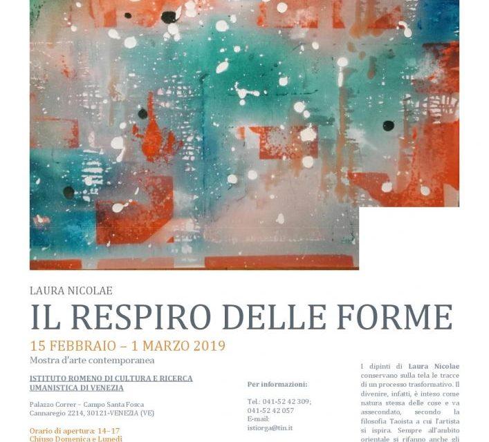 Expoziţia «Respiraţia formelor» a artistei Laura Nicolae @ Galeria Institutului Român de Cultură şi Cercetare Umanistică de la Veneţia