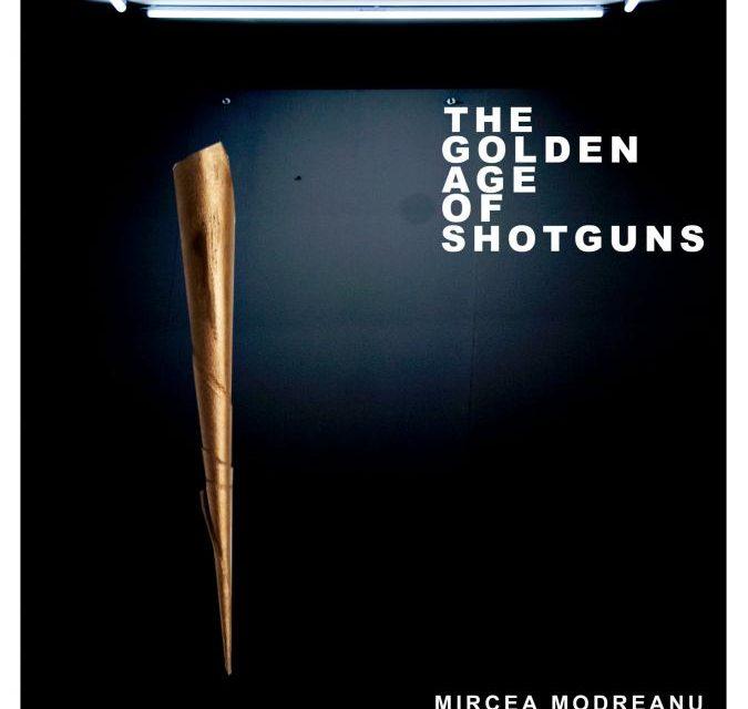 """Solo show Mircea Modreanu """"The Golden Age of Shotguns"""" la ETAJ artist-run space, București"""