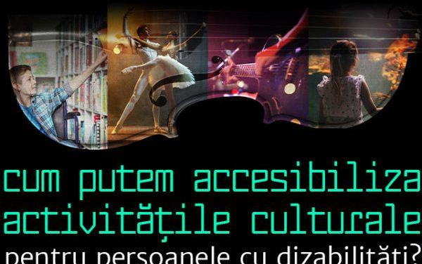 Workshop pentru accesibilizarea activităților culturale pentru persoanele cu dizabilități