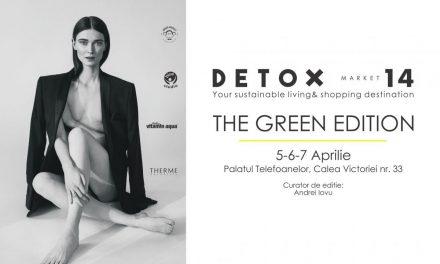 Detox+Market 14 – The Green Edition la Palatul Telefoanelor, București