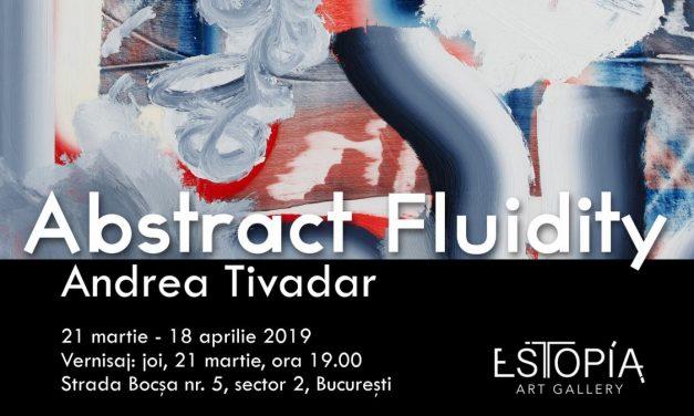 """Expoziția """"Abstract Fluidity"""" de Andrea Tivadar @ Galeria Estopia, București"""