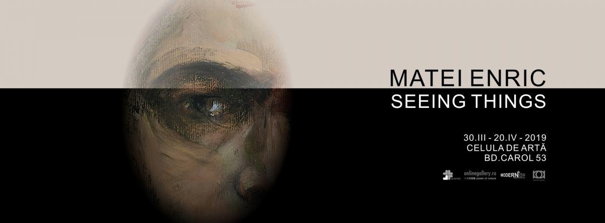 """Expoziția """"Seeing Things"""" a artistului Matei Enric @ galeria Celula de Artă, București"""