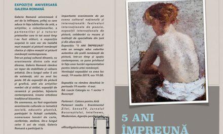 Expoziție aniversară 5 ANI ÎMPREUNĂ @ Galeria Romană, București