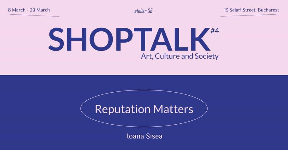 Shoptalk with Ioana Sisea – Reputation Matters @ Atelier 35, București