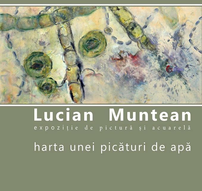 Lucian Muntean – Harta unei picături de apă – expoziție la Galeria 2 ART