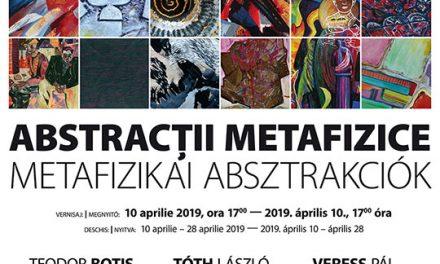 """Expoziția """"Abstracții metafizice"""" @ Muzeul de Arta Cluj-Napoca"""