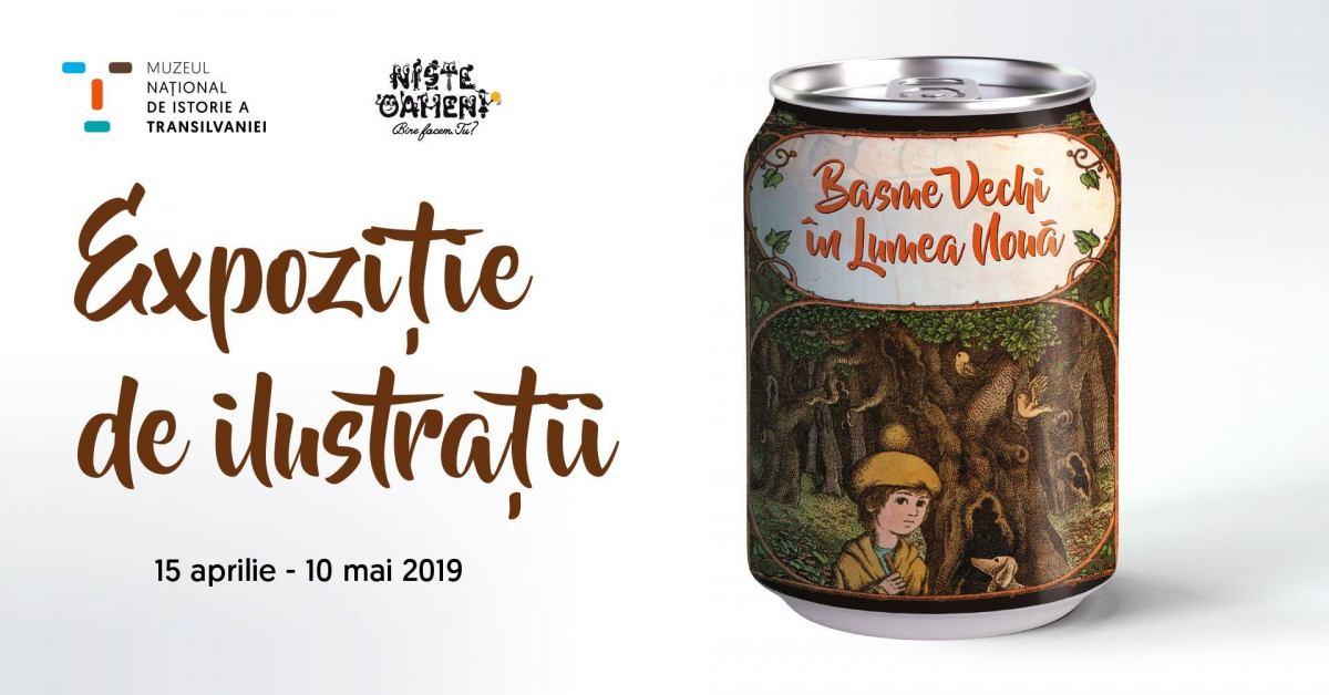 """Expoziția de ilustrații """"Basme vechi în lumea nouă"""" @ Muzeul National de Istorie a Transilvaniei"""