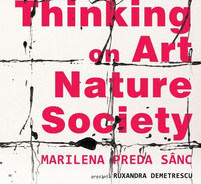 """Expoziție Marilena Preda Sânc """"Thinking on Art Nature Society"""" @ Centrul Cultural """"Palatele Brâncovenești de la Porțile Bucureștiului"""" Mogoșoaia"""
