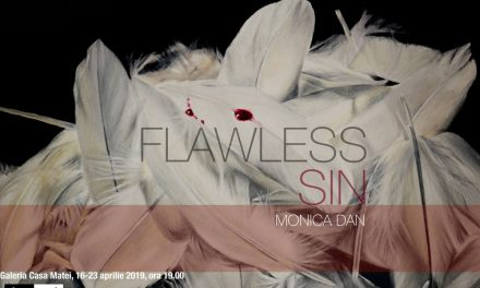 "Expoziție Monica Dan ""Flawless Sin"" @ Galeria Casa Matei, Cluj-Napoca"