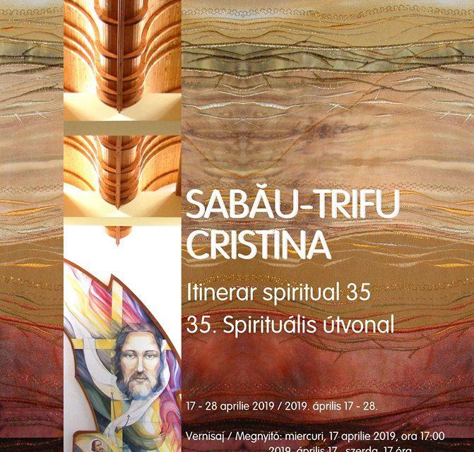 """Expoziție Sabău-Trifu Cristina """"Itinerar Spiritual 35"""" @ Muzeul de Artă Cluj-Napoca"""