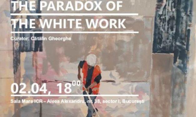 """Expoziție Sarah Muscalu """"The Paradox of The White Work""""   """"Paradoxul muncii albe"""" @ ICR, București"""