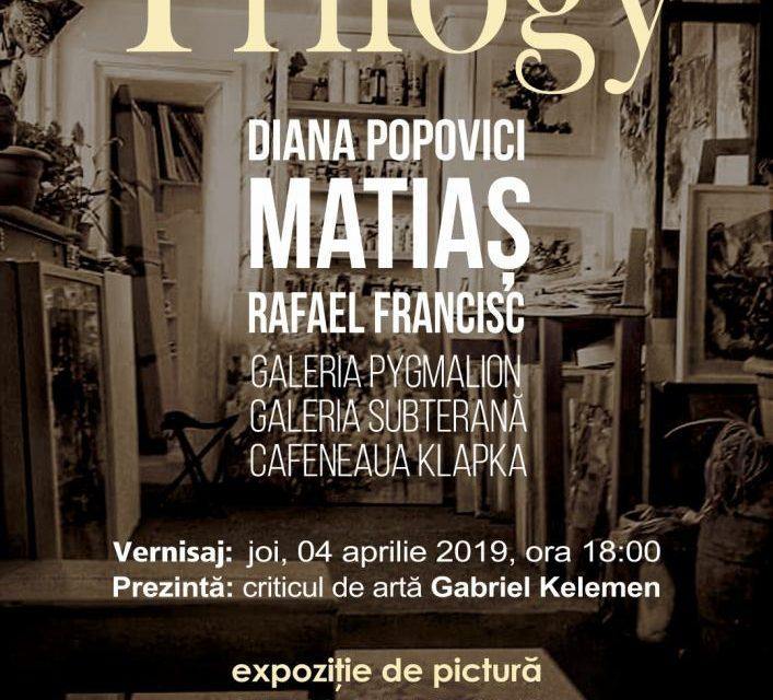 """Expoziție de pictură  Matias Rafael și Popovici Matias Diana """"Trilogy"""" @ Galeria Pyglamion, Timișoara"""