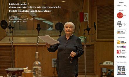 Întâlniri în atelier #4 cu Irina Botea @ SwitchLab, București