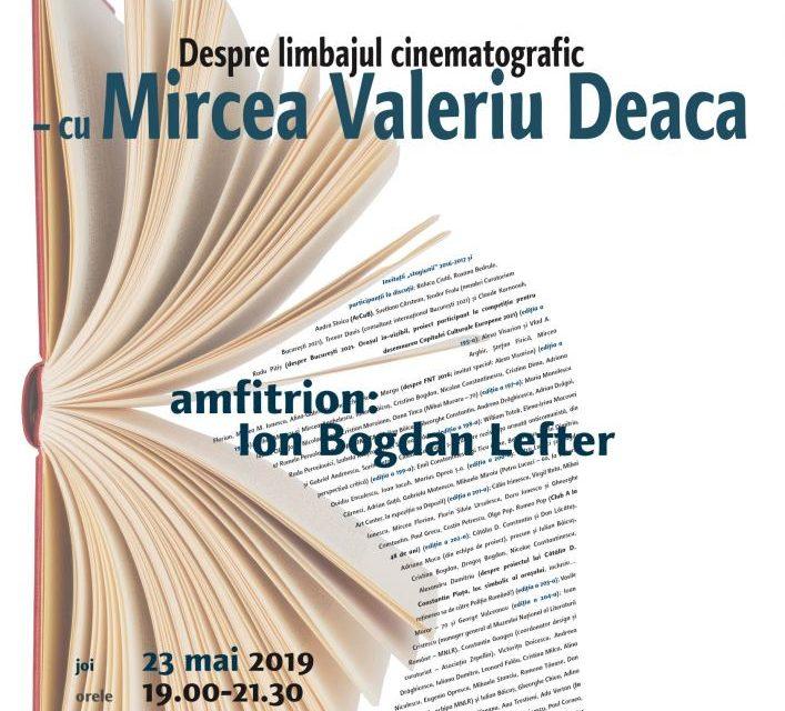 Mircea Valeriu Deaca despre limbajul cinematografic la Cafeneaua critica