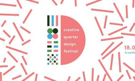 Începe Creative Quarter Design Festival. Primul festival dedicat Cartierului Creativ înglobează peste 60 de evenimente