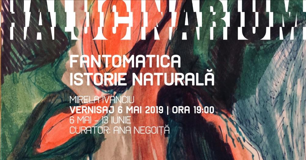 "Expoziție solo show Mirela Ivanciu ""Fantomatica Istorie Naturala"" @ HALUCINARIUM, București"