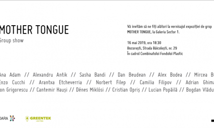 Mother Tongue – expoziție de grup @ Galeria Sector 1, București