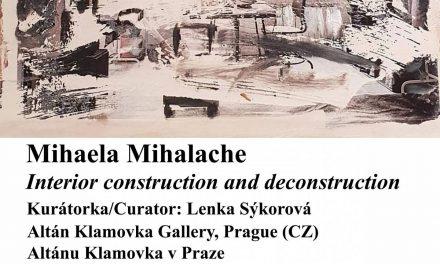 Mihaela Mihalache: Interior Construction and Deconstruction @ Altan Klamovka, Praga