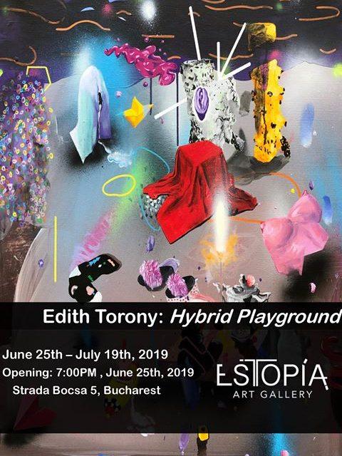 "Expoziție Edith Torony ""Hybrid Playground"" @ Galeria Estopia, București"